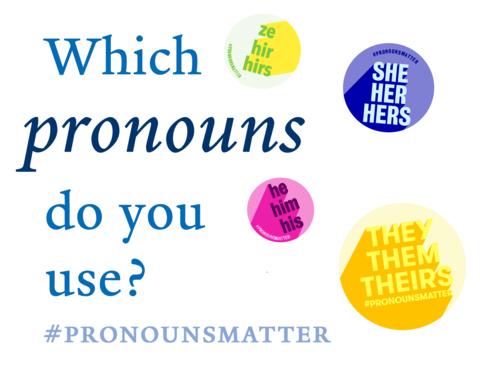 What pronouns do you use? #pronounsmatter