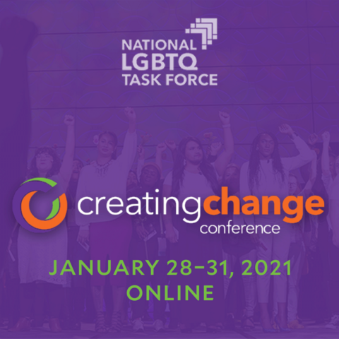 National LGBTQ Task Force Creating Change Conference January 28–31, 2021