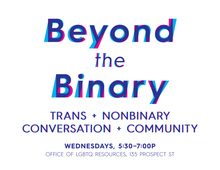 Beyond the Binary: Trans + Nonbinary conversation and community